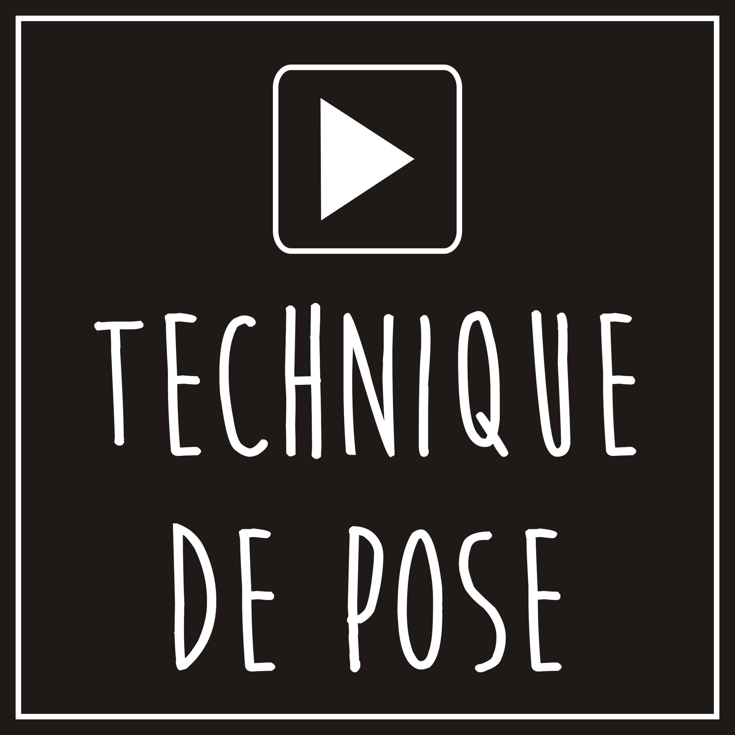 Technique de pose - Vidéo